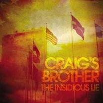 Craig's Brother the INSIDIOUS LIE VINYL LP!