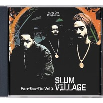 SLUM VILLAGE - FAN-TAS-TIC VOL. 1 CD