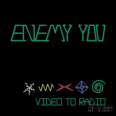 Enemy You - Video to Radio 7""