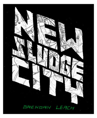 New sludge city by brendan leach