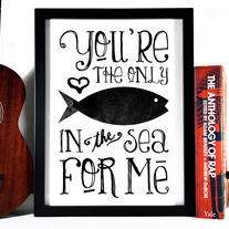 Image of You're The Only Fish In The Sea For Me,  8 x 10