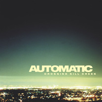 "Automatic ""Crossing Kill Creek"" CD/7"""