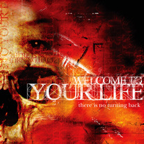 "Welcome To Your Life ""There Is No Turning Back"" CD"