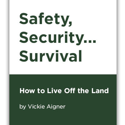 Safety, security…survival - how to live off the land