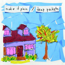 Make It Plain / Deep Pockets 7""