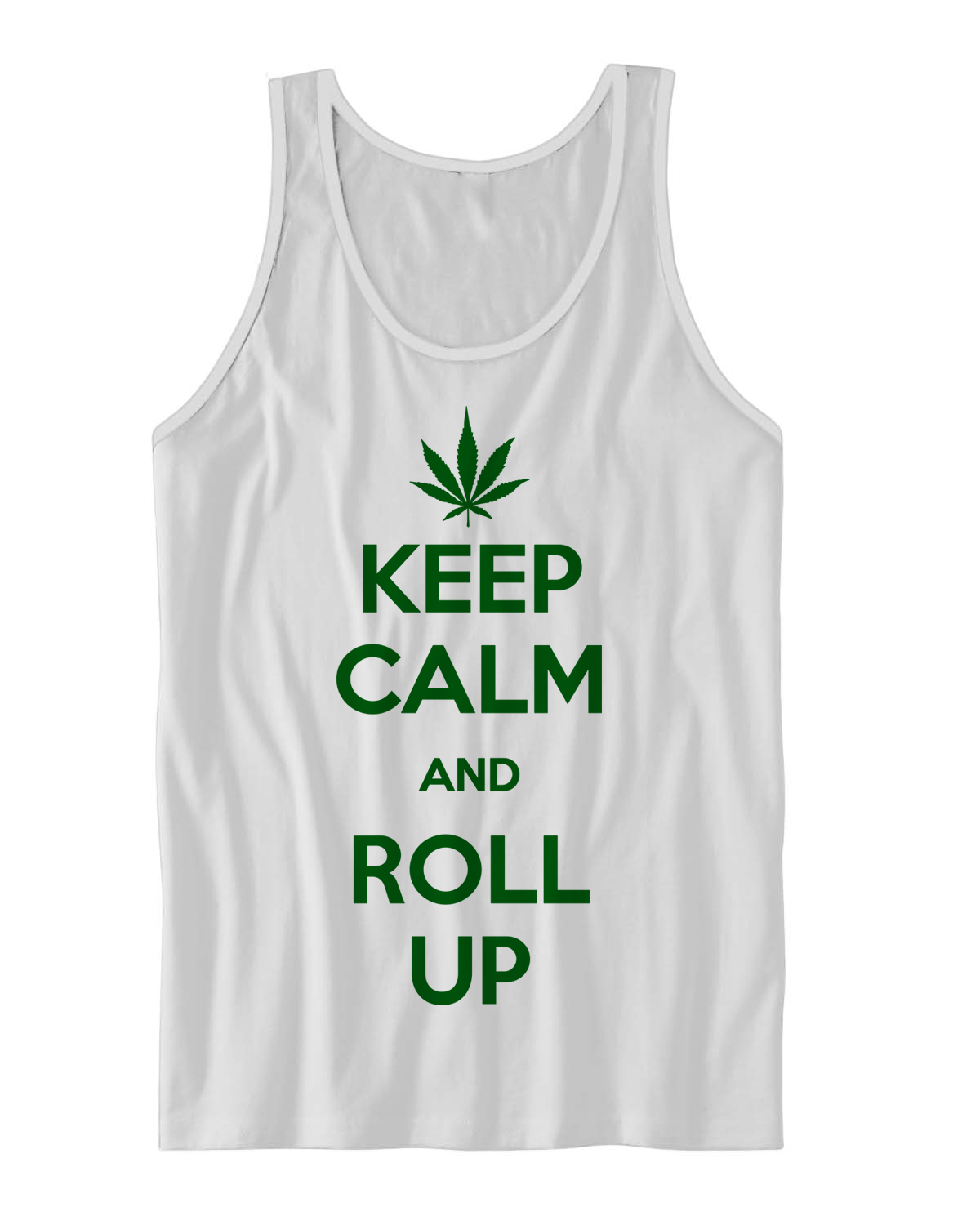 KEEP CALM & ROLL UP TANK TOP WEED SHIRTS FUNNY SHIRTS ...