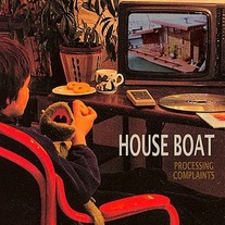 "House Boat ""Processing Complaints"" 7"""