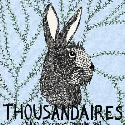 "Thousandaires ""million dollar move, two dollar shot"" 7"""