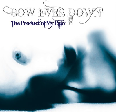 Bow ever down - 'the product of my pain'