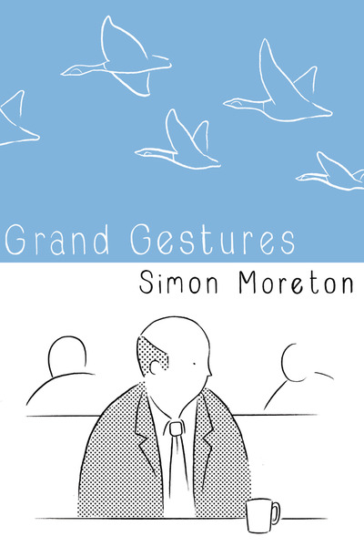 Grand gestures by simon moreton