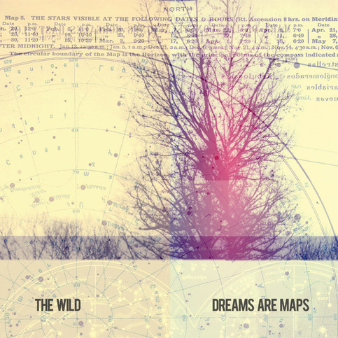 "THE WILD ""Dreams Are Maps"" CD"