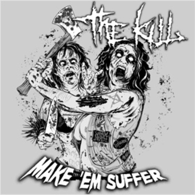 "The kill ""make 'em suffer"" + bonus track"