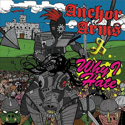 Anchor arms / why i hate • split lp
