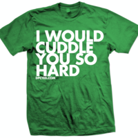 I Would Cuddle You So Hard (Click for more colors) - Thumbnail 4