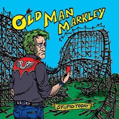 Old man markley ‎• stupid today 7""