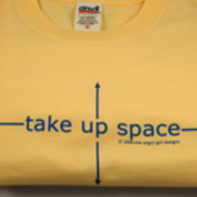 "Last one! ""take up space"" t-shirt"