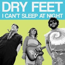 "Dry Feet ""I Can't Sleep At Night"" 7"" (Eevil Weevil)"