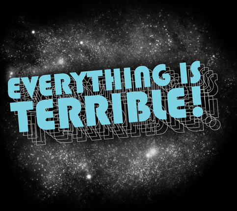 Everything is Terrible: The T-Shirt