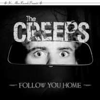 "The Creeps - ""Follow You Home"" 7"""