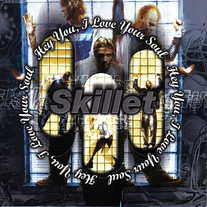 Skillet - Hey You, I Love Your Soul CD