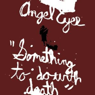 "Angel eyes ""something to do with death"" cd"