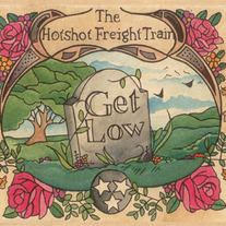 The Hotshot Freight Train-Get Low CD