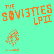 "The Soviettes ""LP II"" 12"" LP (Kiss of Death)"
