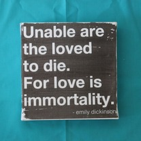 Subway Art Wall Hanging Canvas - Unable are the loved to die, for love is immortality.