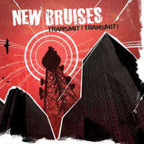 "New Bruises ""Transmit! Transmit!"" CD (Kiss of Death)"