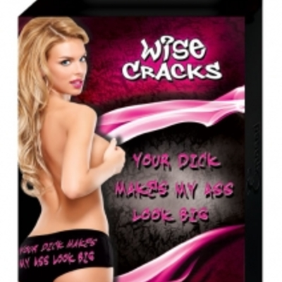 "Wise cracks ""your dick makes my ass look big"" graphic boy short - regular and queen size"