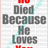 He died because he loves you digital print file