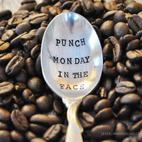 PUNCH Monday in the FACE -  Hand Stamped Vintage Coffee Spoon for Coffee Lovers