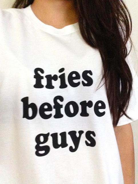 Fries Before Guys Tee On Storenvy
