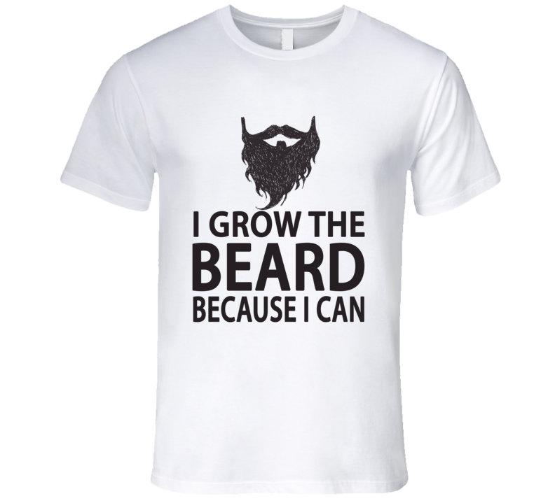 ae7c949b I Grow The Beard Because I Can T Shirt · Original James Tee · Online ...
