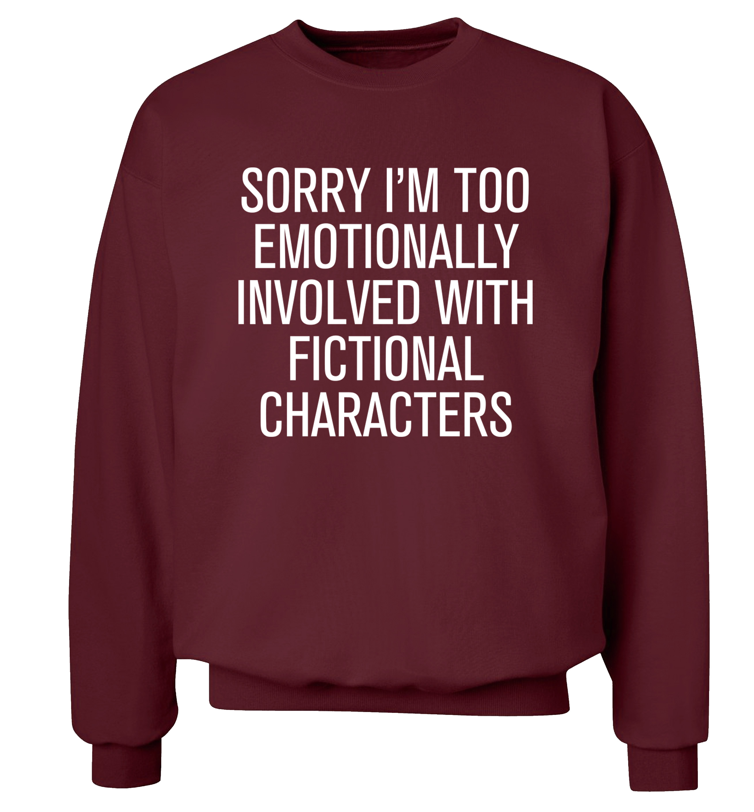 Cute Sweater Quotes: Too Emotionally Involved With Fictional Characters Jumper