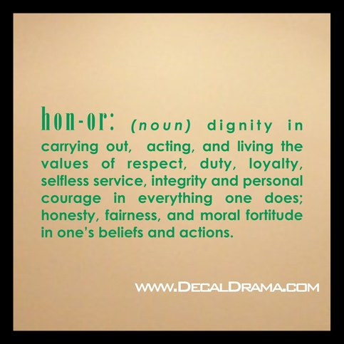 Honor Dignity Respect Duty Loyalty Selfless Service Integrity And Personal Courage Honesty