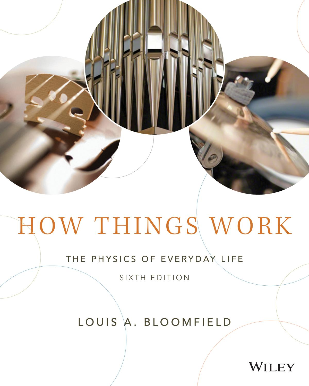 How Things Work The Physics Of Everyday Life 6th Edition By Louis A Bloomfield On Storenvy