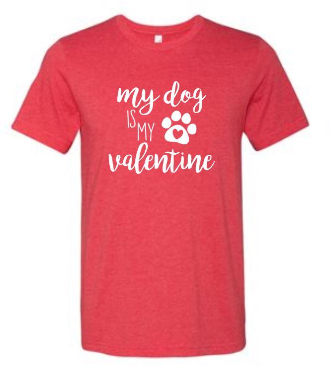 1614f70dbc29 My dog is my valentine | Valentine shirt | tshirt | dog ...