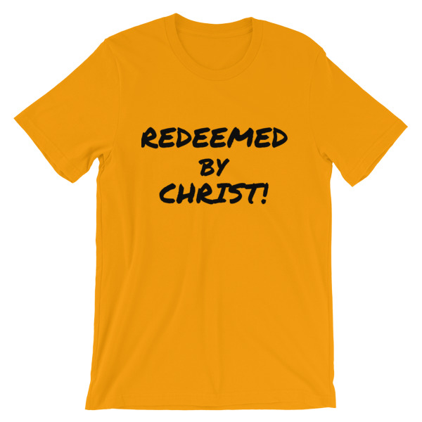 Redeemed By Christ Short-Sleeve Unisex T-Shirt · Mrs O s Emporium ... 39dd1dc74956