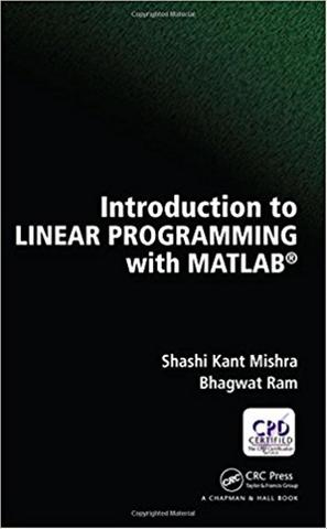INTRODUCTION TO LINEAR PROGRAMMING WITH MATLAB (EBOOK PDF) from  gomanadigitalbooks